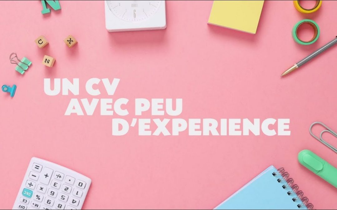 Un CV avec peu d'expérience – Une minute pour l'emploi
